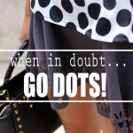 when in doubt… go dots!