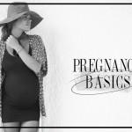 Pregnancy style: BASICS